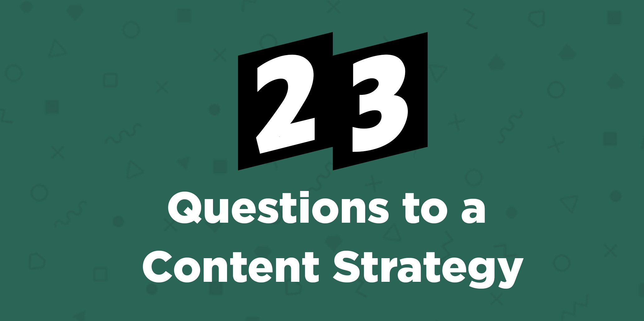 23 Questions to a Content Strategy