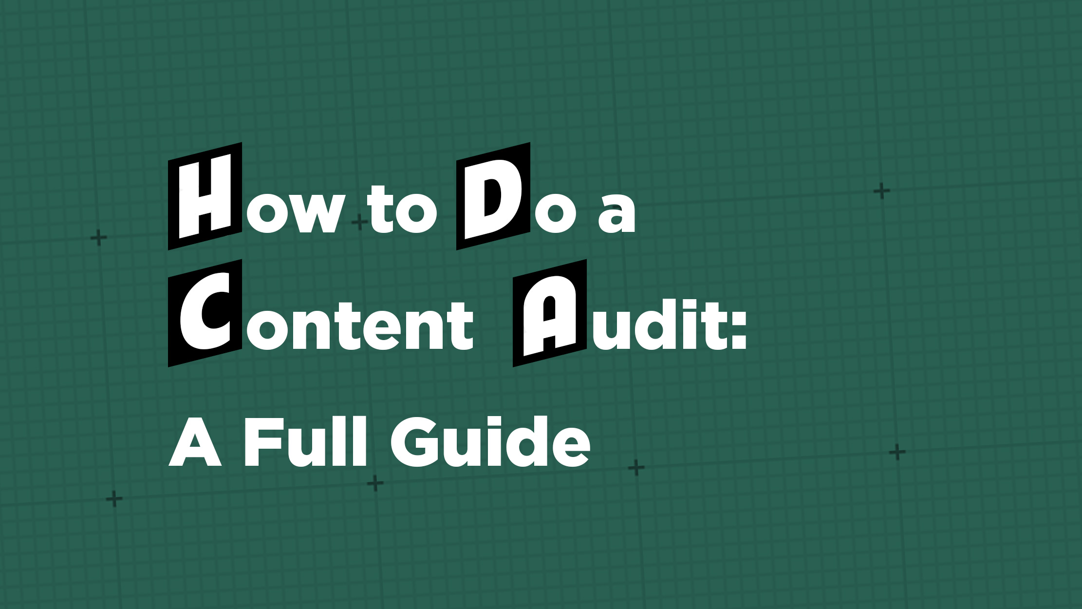 How to Do a Content Audit: A Full Guide