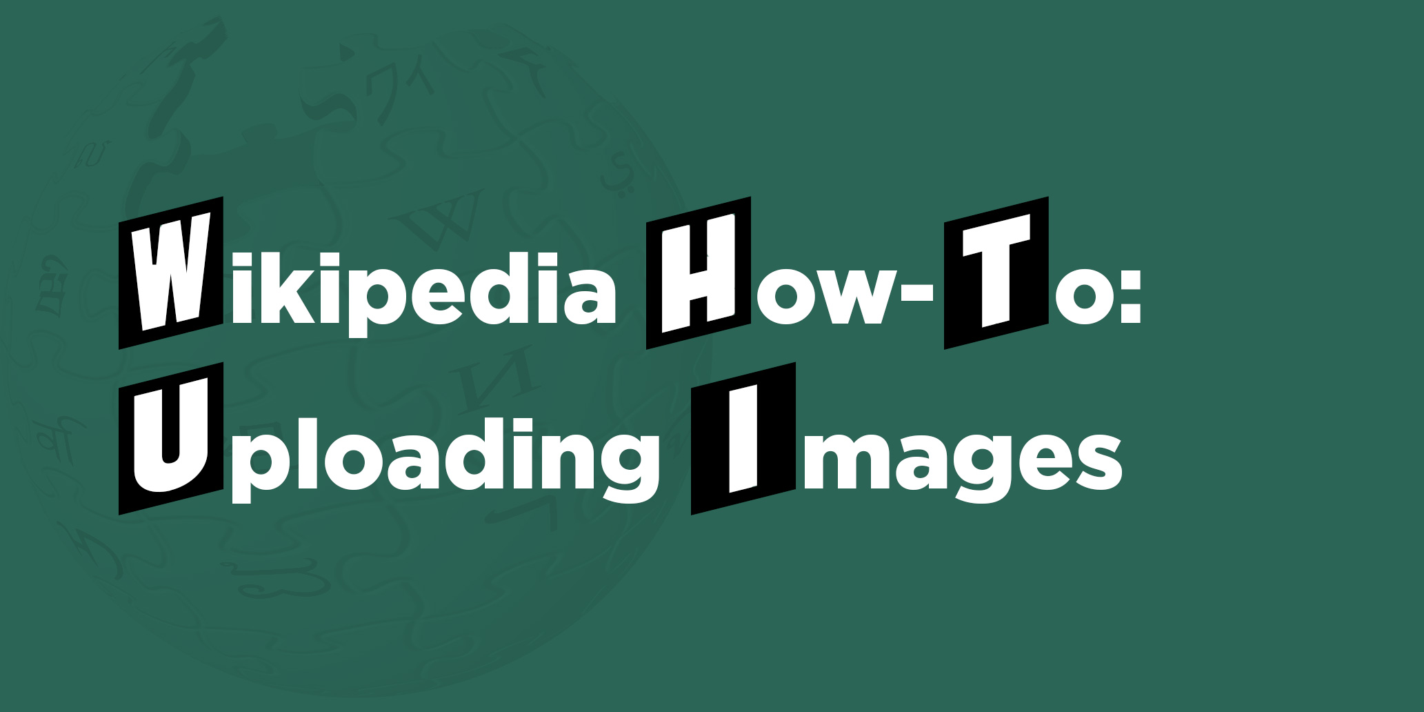 Wikipedia How-To: Uploading Images