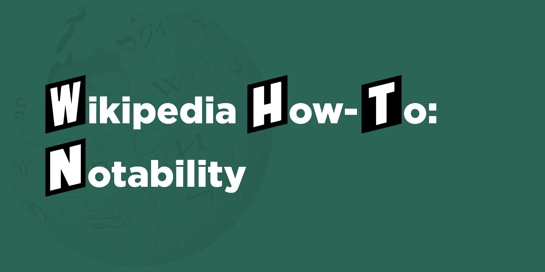 Wikipedia How-To: Notability