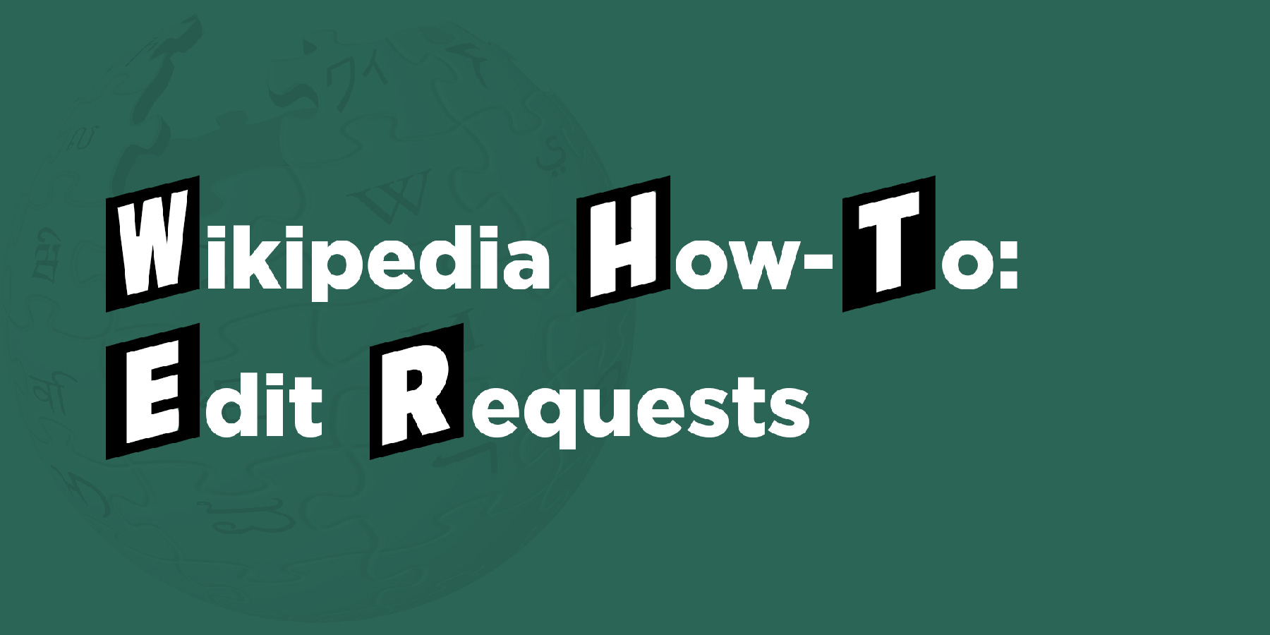 Wikipedia How-To: Edit Requests